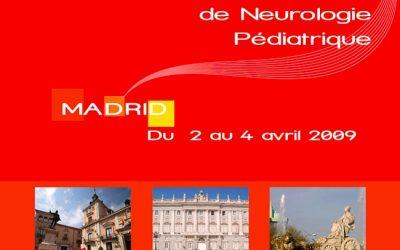 37ÈME RÉUNION DE LA SOCIÉTÉ EUROPÉENNE DE NEUROLOGIE PÉDIATRIQUE MADRID 2009