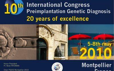 10TH INTERNATIONAL CONGRESS PREIMPLANTATION GENETIC DIAGNOSIS MONTPELLIER 2010