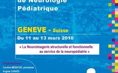 38ÈME RÉUNION DE LA SOCIÉTÉ EUROPÉENNE DE NEUROLOGIE PÉDIATRIQUE GENEVE 2010