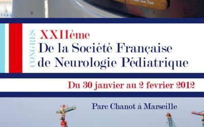 22ème Congrès de la Société Française de Neurologie Pédiatrique MARSEILLE 2012